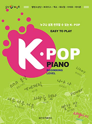 Easy to Play K-POP for Piano Beginning Level: BTS, Twice, EXO, Wanna-One, IU and More