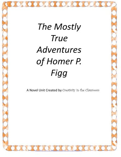 The Mostly True Adventures of Homer P. Figg: A Novel Unit