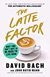 img - for The Latte Factor: Why You Don't Have to Be Rich to Live Rich book / textbook / text book