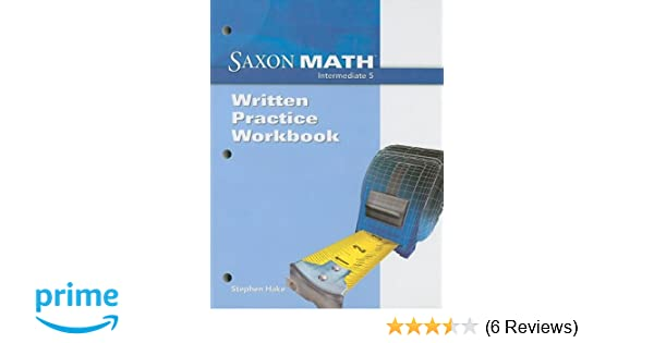 Saxon math intermediate 5 written practice workbook stephen hake saxon math intermediate 5 written practice workbook stephen hake 9781600326851 amazon books fandeluxe Images