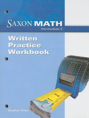 Saxon Math Intermediate 5: Written Practice Workbook