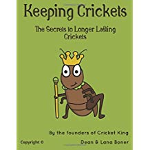 Keeping Crickets: The Secrets to Longer Lasting Crickets