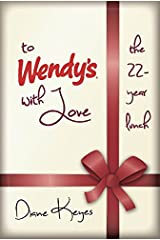 To Wendy's With Love: the 22-year lunch Paperback