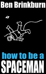 How To Be A Spaceman