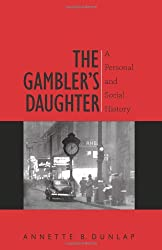 The Gambler's Daughter: A Personal and Social History