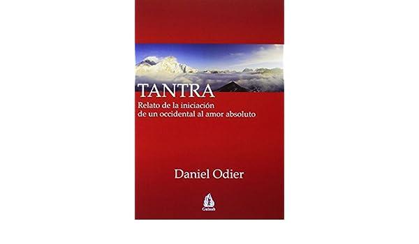 Tantra : relato de la iniciación de un occidental al amor ...