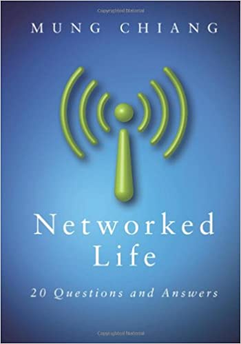 Networked Life: 20 Questions and Answers: Mung Chiang
