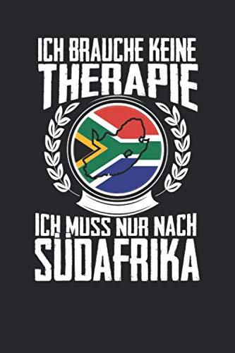 Ich brauche keine Therapie ich muss nur nach Südafrika: Notizbuch A5 kariert 120 Seiten, Notizheft / Tagebuch / Reise Journal, perfektes Geschenk für den Urlaub in Südafrika (German Edition) (Männer In Südafrika)