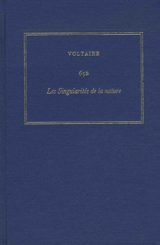Complete Works of Voltaire 65B: Des Singularites de la Nature (French Edition)