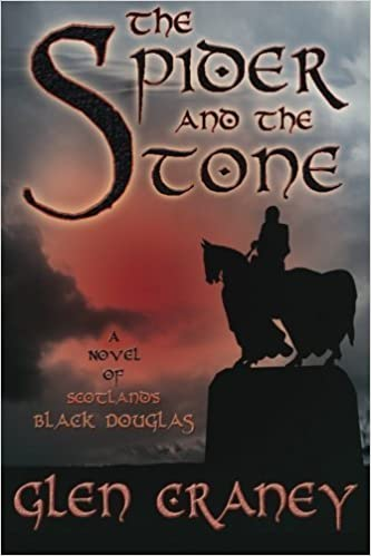 Book The Spider and the Stone: A Novel of Scotland's Black Douglas by Craney, Glen (2013)