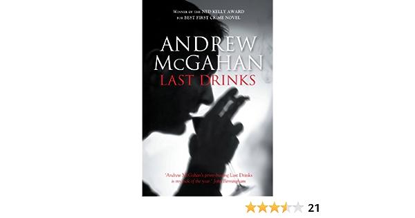 Last Drinks Kindle Edition By Mcgahan Andrew Literature Fiction Kindle Ebooks Amazon Com