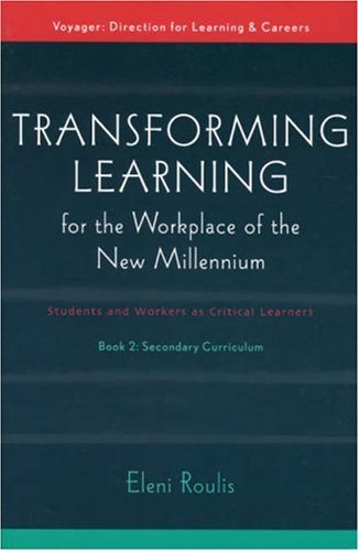 Transforming Learning for the Workplace of the New Millennium,                           Book 2: Students and Workers As Critical Learners (Secondary Curriculum) by Brand: RnL Education