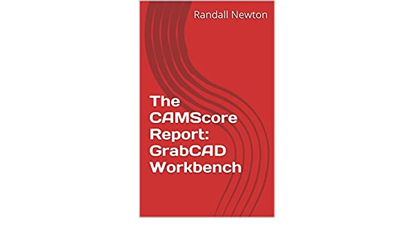The CAMScore Report: GrabCAD Workbench (Consilia Vektor