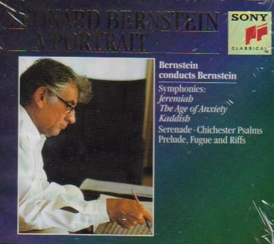 Bernstein Conducts and Plays Bernstein (Symphonies: Jeremiah/The Age of Anxiety/Kaddish; Serenade; Chichester Psalms; Prelude, Fugue and Riffs) (Leonard Berstein, A Portrait) by Sony