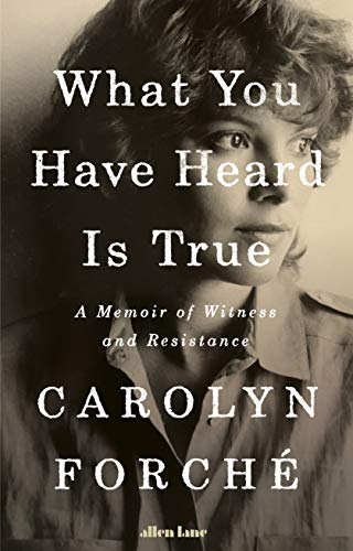 What You Have Heard Is True: A Memoir of Witness and Resistance (Seymour Hersh The Dark Side Of Camelot)