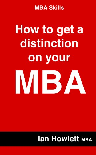 MBA Skills: How to Get a Distinction on your MBA