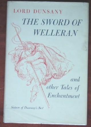 The sword of Welleran,: And other tales of enchantment