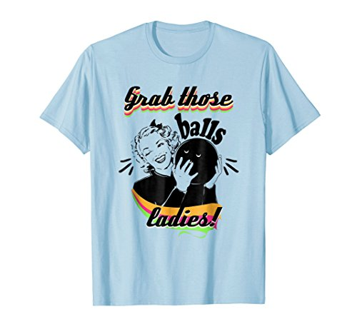 Bowler Mens Shirt - GRAB THOSE BALLS LADIES! Vintage Bowling Shirt Women Bowlers