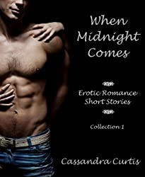 When Midnight Comes: Erotic Romance Short Stories Collection 1