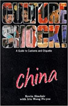 Book Culture Shock! China: A Guide to Customs and Etiquette (Culture Shock!) by Iris Wong Po-Yee (1-Oct-1991)