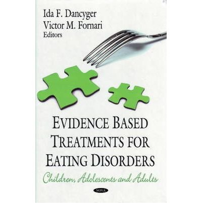 [(Evidence Based Treatments for Eating Disorders: Children, Adolescents and Adults)] [Author: Ida F. Dancyger] published on (June, 2009) pdf epub