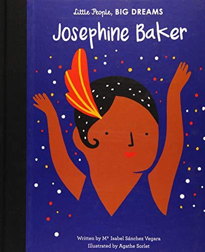 Josephine Baker (Little People, Big Dreams) por Sanchez Vegara, Isabel,Agathe Sorlet