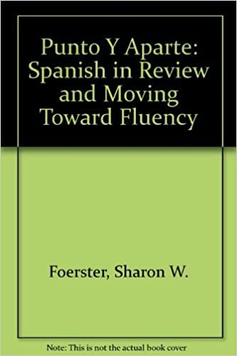 Punto y aparte: Spanish in Review / Moving Toward Fluency (Replacement ISBN) by Sharon W. Foerster (2002-12-11)