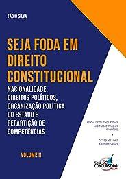 SEJA FODA EM DIREITO CONSTITUCIONAL: Nacionalidade, Direitos Políticos, Organização Política do Estado e R