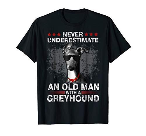 Never Underestimate An Old Man - Greyhound Dog Tshirt