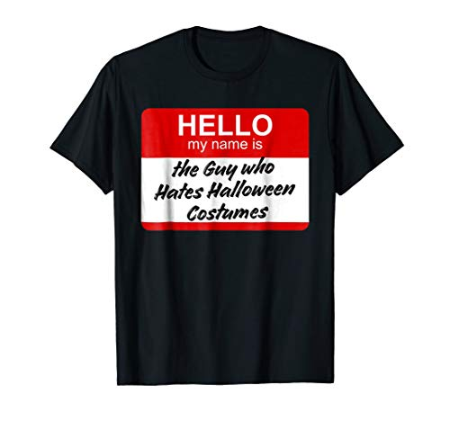 Guy Hates Halloween Shirt, Lazy Costume, Funny Group