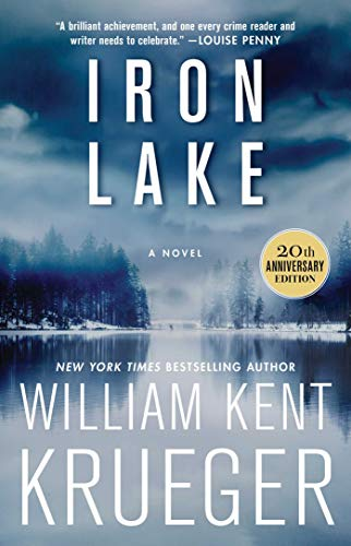 Iron Lake (20th Anniversary Edition): A Novel (Cork O'Connor Mystery Series Book 1) (Edgar Award For Best Novel)