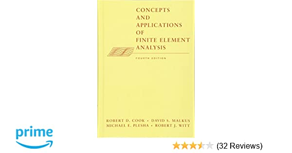 Concepts and applications of finite element analysis 4th edition concepts and applications of finite element analysis 4th edition robert d cook david s malkus michael e plesha robert j witt 9780471356059 fandeluxe Image collections