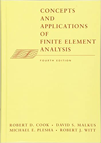 Concepts and Applications of Finite Element Analysis, 4th