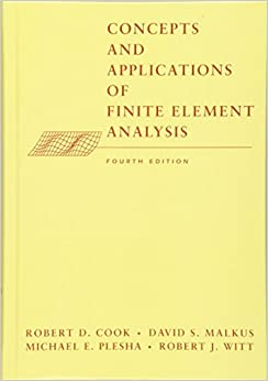 Concepts and Applications of Finite Element Analysis, 4th Edition
