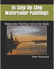 15 Step-by-Step Watercolor Paintings: Watercolor Painting Instruction Book