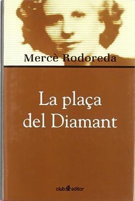 La plaça del Diamant (Biblioteca Mercè Rodoreda): Amazon.es ...