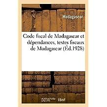 Code Fiscal de Madagascar Et Dépendances, Textes Fiscaux de Madagascar
