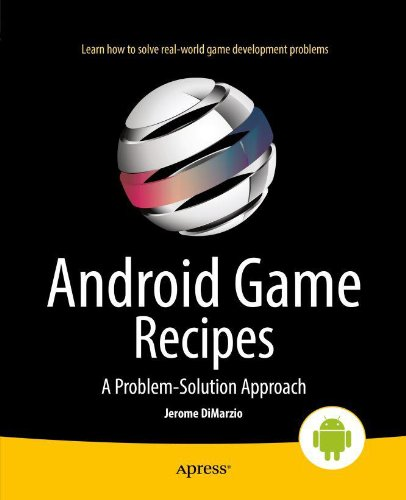 Download Android Game Recipes: A Problem-Solution Approach Pdf