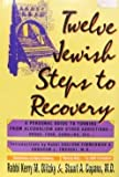 Twelve Jewish Steps to Recovery, Kerry M. Olitzky and Stuart A. Copans, 1879045087