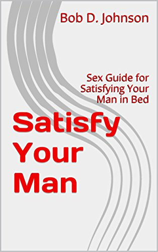Ways of satisfying a man in bed