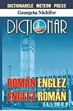 English-Romanian and Romanian-English Dictionary/Dictionar Roman-Englez/Englez-Roman (Georgeta Nichifor)