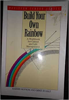 Book Build Your Own Rainbow: A Workbook for Career and Life Management