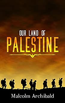Our Land of Palestine by [Archibald, Malcolm]