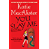 You Slay Me (Aisling Grey, Guardian, Novel)