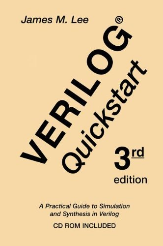 Download Verilog® Quickstart: A Practical Guide to Simulation and Synthesis in Verilog (The Springer International Series in Engineering and Computer Science) Pdf