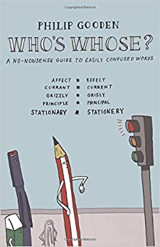 Who's Whose?: A No-nonsense Guide to Easily Confused Words
