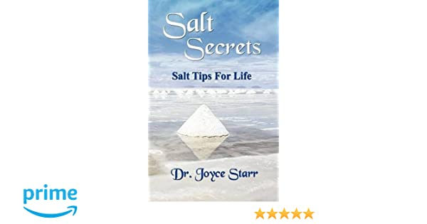 Salt Secrets: Salt Tips for Life: Joyce Starr: 9780979233319