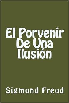 El Porvenir De Una Ilusion (Spanish Edition)