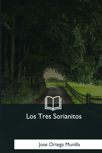 Los Tres Sorianitos  [Munilla, Jose Ortega] (Tapa Blanda)