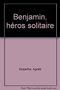 """Afficher """"Benjamin, héros solitaire"""""""